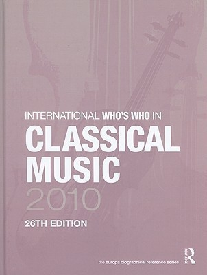 International Who's Who in Classical Music 26th  Edition