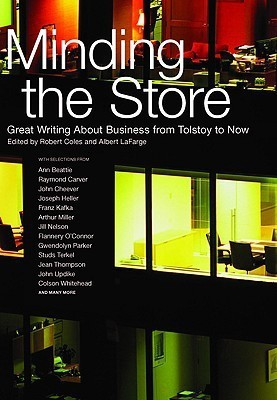 Minding the Store: Great Literature About Business from Tolstoy to Now