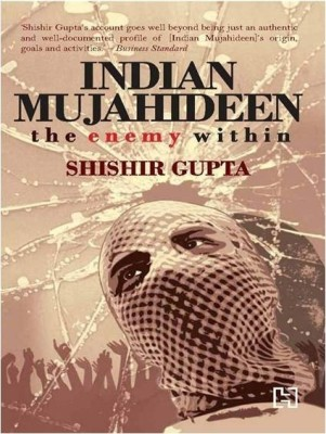 Indian Mujahideen: the Enemy Within