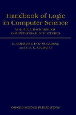 Handbook of Logic in Computer Science: Volume 2: Background: Computational Structures (Academic Books) Edition