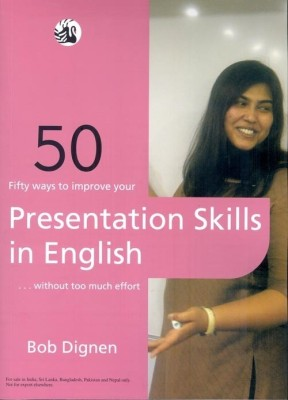 Fifty Ways to Improve Your Presentation Skills in English : without too much effort PB