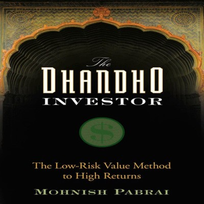 Dhandho Investor the Low-Risk Value Method to High Returns