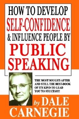 How to Develop Self Confidence & Influence People by Public Speaking