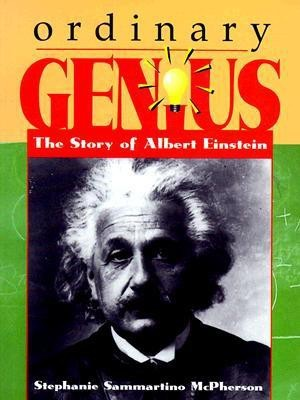 Ordinary Genius: The Story of Albert Einstein (Trailblazer Biographies)