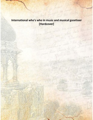 International who's who in music and musical gazetteer [Hardcover]