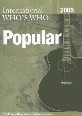 International Who's Who in Popular Music 2005 (Re Visions: Critical Studies in the History & Theory of Art)