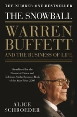 The Snowball- Warren Buffet And Tbe Business Of Life