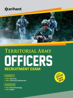Territorial Army Officers Recruitment Exam - Paper I & Paper II - Solved Paper 2016 Included