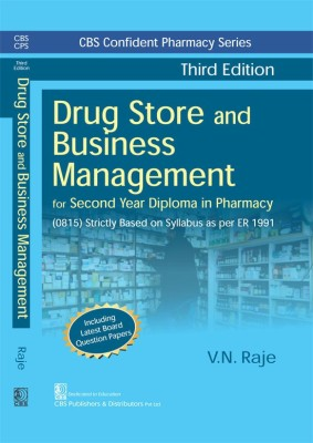 CBS CONFIDENT PHARMACY SERIES DRUG STORE AND BUSINESS MANAGEMENT, 3/E FOR SECOND YEAR DIPLOMA IN PHARMACY