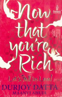 Now that You're Rich - Let's Fall in Love!
