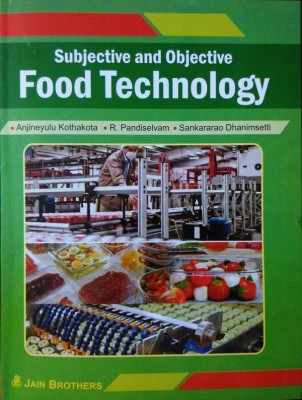 Subjective And Objective Food Technology (Meant For JRF, SRF, NET/ARS And Other Competitive Exams)