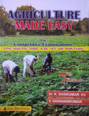 Agriculture Made Easy For Competitive Examinations (UPSC State PSC, ASRB, ICAR, NET And Bank Exams)