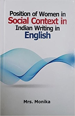 Position of Women in Social Context in Indian Writing in English