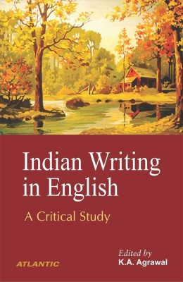 Indian Writing in English: A Critical Study