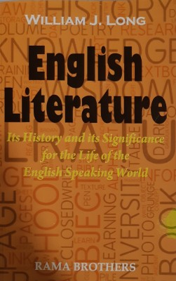 English Literature (Its History and its Significance for the Life of the English Speaking World)