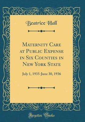 Maternity Care at Public Expense in Six Counties in New York State