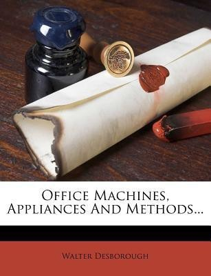 Office Machines, Appliances and Methods...