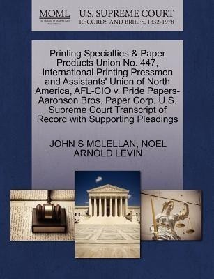 Printing Specialties & Paper Products Union No. 447, International Printing Pressmen and Assistants' Union of North America, AFL-CIO V. Pride Papers-Aaronson Bros. Paper Corp. U.S. Supreme Court Transcript of Record with Supporting Pleadings