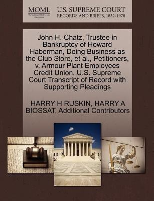 John H. Chatz, Trustee in Bankruptcy of Howard Haberman, Doing Business as the Club Store, et al., Petitioners, V. Armour Plant Employees Credit Union. U.S. Supreme Court Transcript of Record with Supporting Pleadings