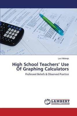 High School Teachers' Use of Graphing Calculators
