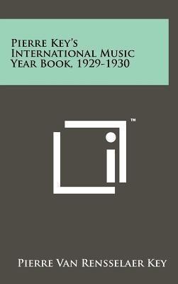 Pierre Key's International Music Year Book, 1929-1930