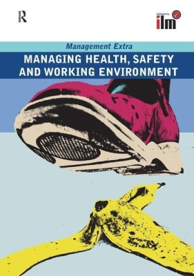 Managing Health, Safety and Working Environment