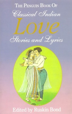 The Penguin Book of Classical Indian Love Stories and Lyrics