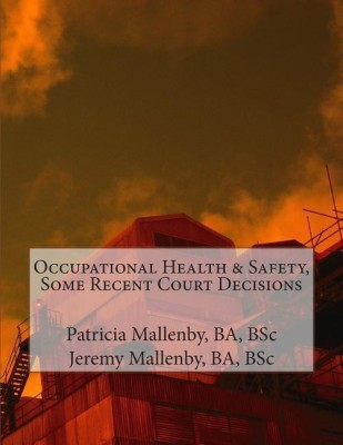 Occupational Health & Safety, Some Recent Court Decisions