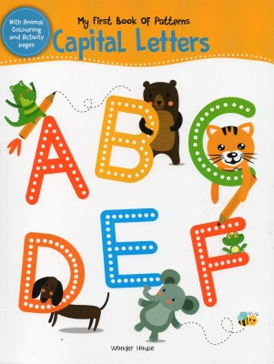 My First Book of Patterns Capital Letters: Write and Practice Patterns and Capital Letters A to Z (Pattern Writing) - Write and Practice Patterns and Capital Letters A to Z (Pattern Writing)