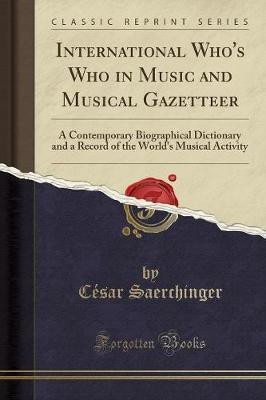 International Who's Who in Music and Musical Gazetteer