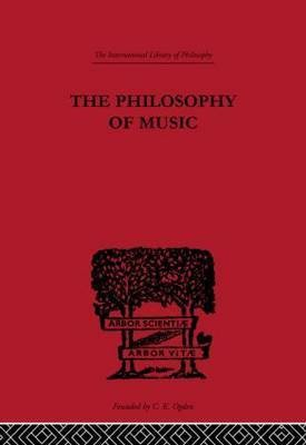 The Philosophy of Music (International Library of Philosophy)