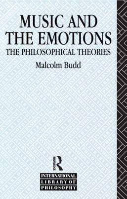 Music and the Emotions: The Philosophical Theories( Series - INTERNATIONAL LIBRARY OF PHILOSOPHY )