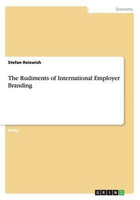 The Rudiments of International Employer Branding